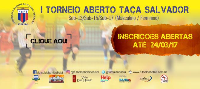 Abre Inscrições Torneio Aberto Taça Salvador Sub13 Sub15 Sub17