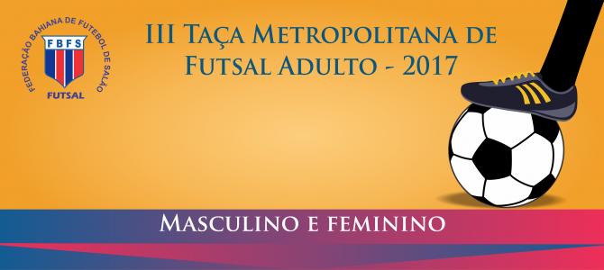 III Taça Metropoliana de Futsal Adulto - Masculino e Feminino - 2017