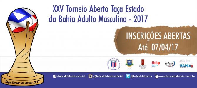 Inscrições Prorrogadas - XXV Torneio Aberto Taça Estado da Bahia - Adulto Masculino - 2017